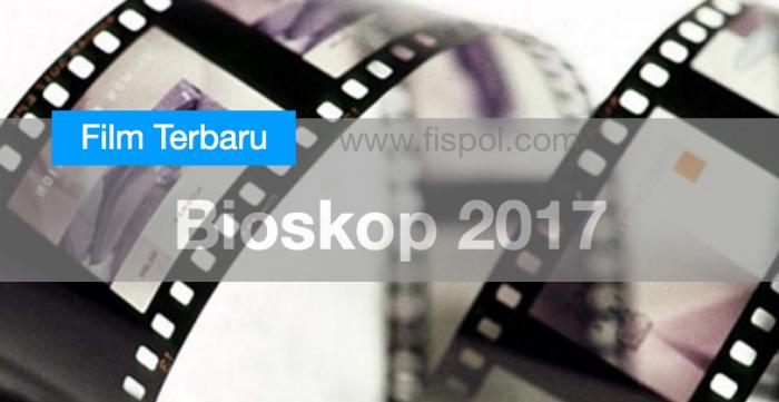 Daftar terjadwal Film Bioskop terbaru 2017