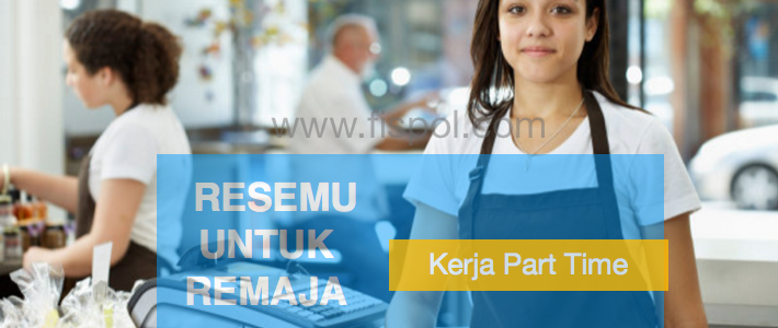 Resume Kerja part time remaja