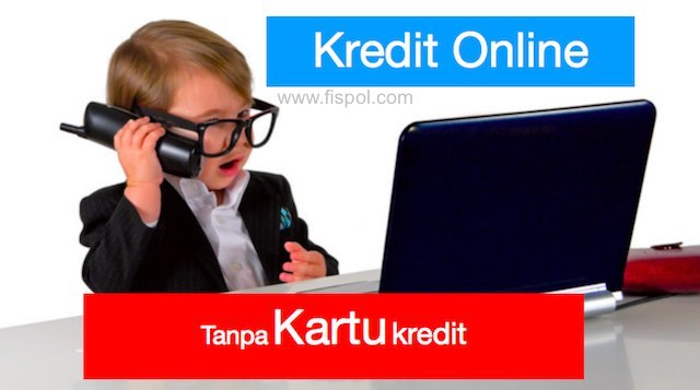Kredit Online Tanpa Kartu Kredit