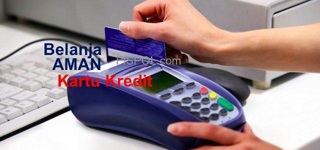 Belanja Aman Kartu Kredit